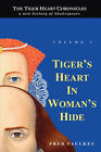 Tiger's Heart in Woman's Hide: Volume 1 by Fred (Hardback, 2007)