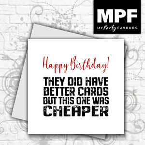 Funny Happy Birthday Card - Novelty For Men & Women - 'This one was cheaper'
