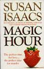 Magic Hour by Susan Isaacs (Paperback, 1992)