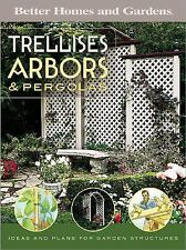 Trellises, Arbors and Pergolas : Ideas and Plans for Garden Structures-ExLibrary