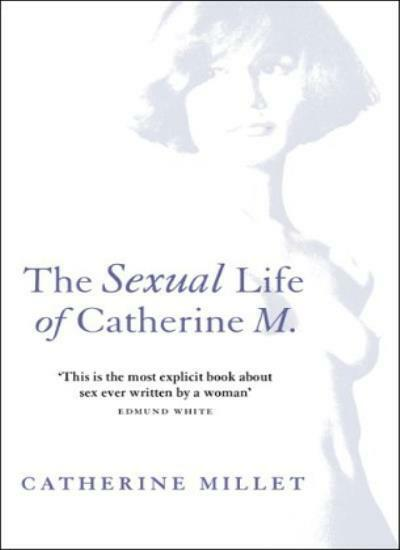 The s**ual Life Of Catherine M By  Catherine Millet