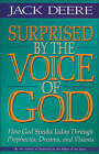 Surprised by the Voice of God: How God Speaks Today Through Prophecies, Dreams, and Visions by Jack Deere (Paperback, 1998)