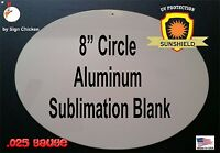 8 Circle Sign Blank For Sublimation - All Aluminum Blanks, With Hole Lot Of 10