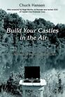 Build Your Castles in The Air 9780595372515 by Chuck Hansen Book