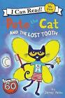 Pete the Cat and the Lost Tooth by James Dean (Paperback, 2017)