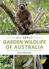 All About Garden Wildlife of Australia by Garry Sankowsky (Paperback, 2015)