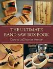The Ultimate Band Saw Box Book by Donna LaChance Menke (Paperback / softback, 2014)