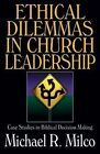 Ethical Dilemmas in Church Leadership: Case Studies in Biblical Decision-Making by Michael R Milco (Paperback, 1997)