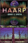 Haarp: The Ultimate Weapon of the Conspiracy by Jerry E. Smith (Paperback, 1998)