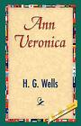 Ann Veronica by H G Wells (Hardback, 2007)