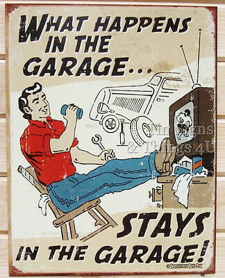 What Happens In The Garage Stays In The Garage New Tin Sign Made in USA