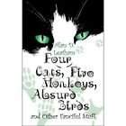 Four Cats Five Monkeys Absurd Birds Other Fanciful Stuff Leatham 9781424106929