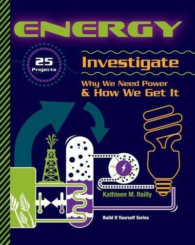 Energy : 25 Projects, Investigate Why We Need Power & How We Get It, Paperbac...