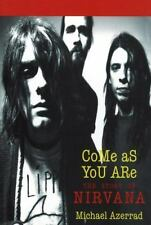 Come as You Are: The Story of Nirvana by Michael Azerrad (1993, Paperback)