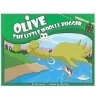 Olive the Little Woolly Bugger by Kirk Werner (2009, Paperback)