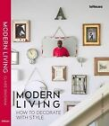 Modern Living: How to Decorate with Style by Fay Markopoulou, Claire Bingham (Hardback, 2016)