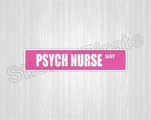 "*Aluminum* Psych Nurse 4/"" x 18/"" Metal Novelty Street Sign  SS 2952"