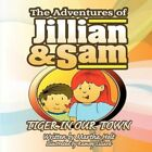The Adventures of Jillian and Sam Tiger in Our Town by Martha Holt 9781438967738