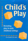 Child's Play: Revisiting Play in Early Childhood by Elizabeth Dau (Paperback, 1998)