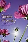 Sisters in Sanity by Gayle Forman (2009, Paperback)