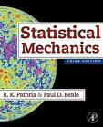 Statistical Mechanics by R. K. Pathria, Paul D. Beale (Paperback, 2011)