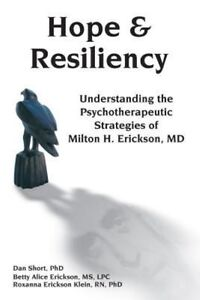 Hope-amp-Resiliency-Understanding-the-Psychotherapeutic-Strategies-of-Milton-H-E