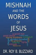 Mishnah and the Words of Jesus by Roy B. Blizzard (2013, Paperback)