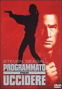 Dvd-PROGRAMMATO-PER-UCCIDERE-con-Steven-Seagal-nuovo-1990