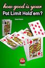 How Good is Your Pot Limit Hold'Em? by Stewart Reuben (Paperback, 2004)