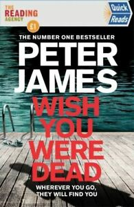 Wish You Were Dead: Quick Reads 2021 by Peter James