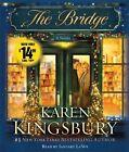 The Bridge by Karen Kingsbury (CD-Audio, 2013)