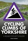 Cycling Climbs of Yorkshire by Simon Warren (Paperback, 2016)