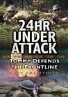 24hr Under Attack: Tommy Defends the Frontline by Andrew Robertshaw (Paperback, 2013)