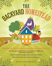 Backyard Homestead: The Backyard Homestead : Produce All the Food You Need on Just a Quarter Acre! by Carleen Madigan (2009, Paperback)