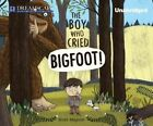 The Boy Who Cried Bigfoot! by Scott Magoon (CD-Audio, 2014)