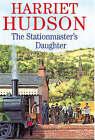 Stationmaster's Daughter by Harriet Hudson (Hardback, 2005)