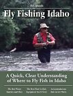 Fly Fishing Idaho: A Quick, Clear Understanding of Where to Fly Fish in Idaho by Bill Mason (Paperback / softback, 2005)