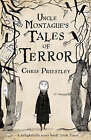 Uncle Montague's Tales of Terror by Chris Priestley (Paperback, 2008)
