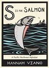 S Is for Salmon: A Pacific Northwest Alphabet by Hannah Viano (Hardback, 2014)