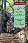 Hiking the Road to Ruins: Daytrips and Camping Adventures to Iron Mines, Old Military Sites, and Things Abandoned in the New York City Area...and Beyond by David A. Steinberg (Paperback, 2015)