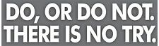 Do Or Do Not There Is No Try Bumper Sticker Vinyl Decal Yoda Quote Star Wars bg