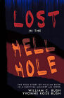 Lost in the Hell Hole by William C. Bush, Yvonne Rose Bush (Paperback, 2010)