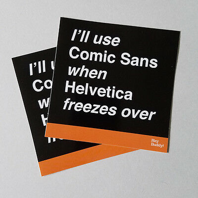 Plichtmatig I'll Use Comic Sans When Helvetica Freezes Over Sticker Lot Of 3