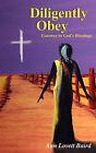 Diligently Obey: Gateway to God's Blessings by Ann Lovett Baird (Paperback / softback, 2011)