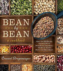 Bean by Bean a Cookbook: More Than 200 Recipes for Fresh Beans, Dried Beans, Cool Beans, Hot Beans, Savory Beans...Even Sweet Beans! by Crescent Dragonwagon (Paperback, 2012)