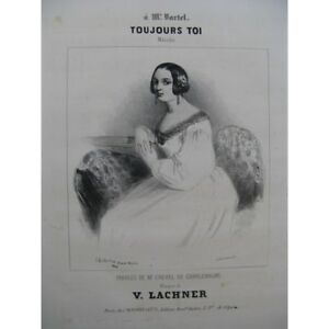 LACHNER-V-Toujours-Toi-Nanteuil-Chant-Piano-ca1840-partition-sheet-music-score