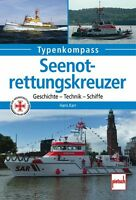 Seenotrettungskreuzer Geschichte Technik Modelle Daten Fakten Buch Book Schiffe