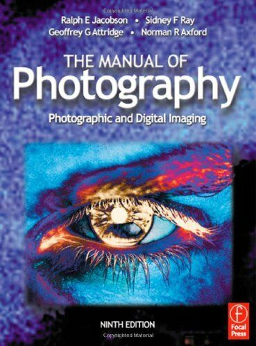 1 of 1 - Manual of Photography (Media Manual) By Ralph Jacobson, Sidney Ray, Geoffrey G