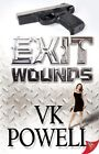 Exit Wounds by V. K. Powell (Paperback, 2013)