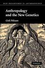Anthropology and the New Genetics by Gisli Palsson (Paperback, 2007)